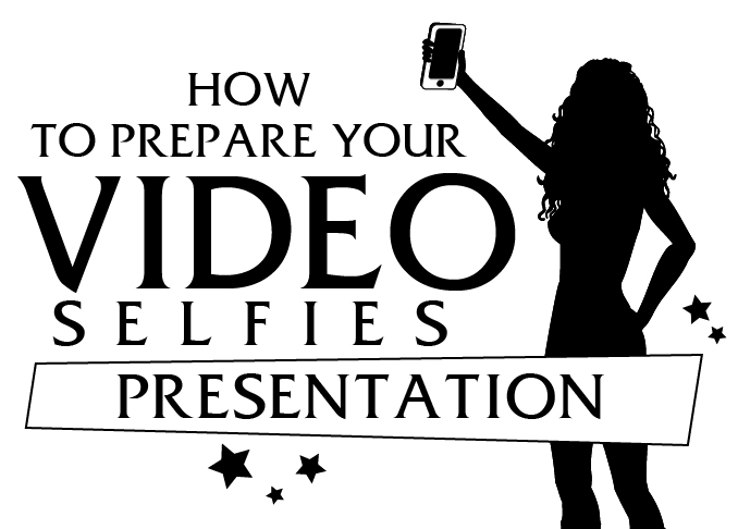 how to prepare your video selfie presentation